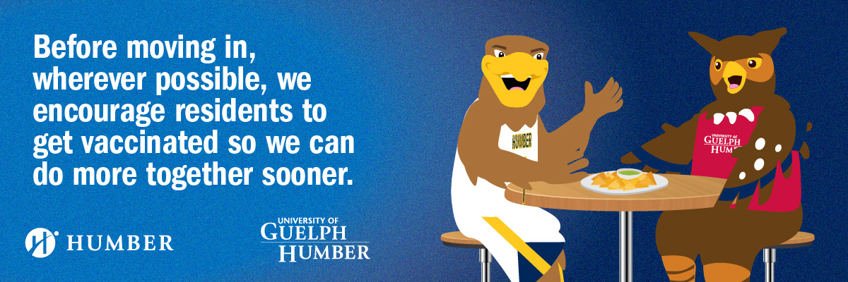 The more Humber and UofGH staff and students who get vaccinated, the sooner we can all be together.