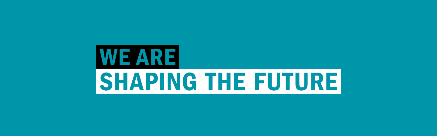 We Are Shaping the Future
