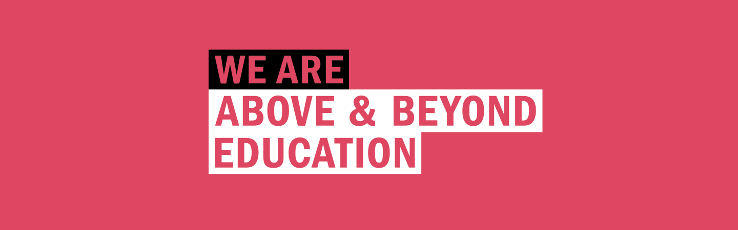 WE ARE ABOVE & BEYOND EDUCATION