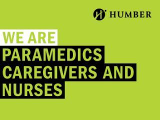 WE ARE PARAMEDICS, CAREGIVERS AND NURSES