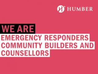 WE ARE EMERGENCY RESPONDERS, COMMUNITY BUILDERS AND COUNSELLORS