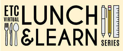 ETC Lunch and Learn Series Logo