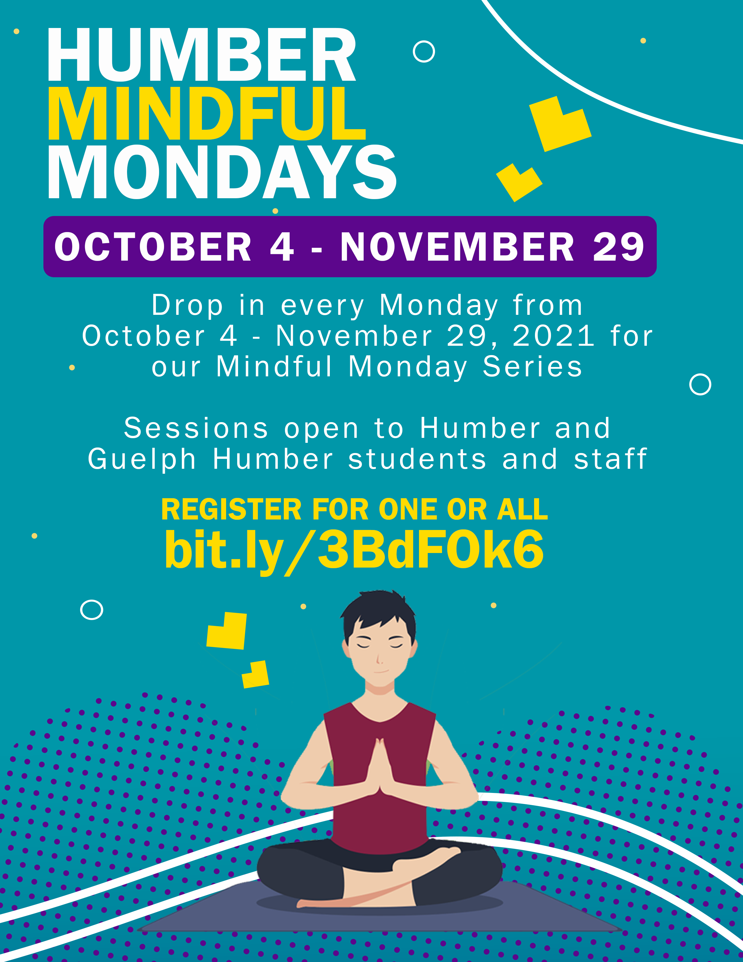 Details with graphics of all Humber Mindful Monday sessions from February 1 - March 29, 2021